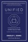 Unified - Cosmos, Life, Purpose: Communicating with the Unified Source Field & How This Can Guide Our Lives Cover Image