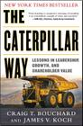 The Caterpillar Way: Lessons in Leadership, Growth, and Shareholder Value Cover Image