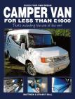 Build Your Own Dream Camper Van for less than 1000 pounds: - That's including the cost of the van! Cover Image