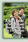 A Guy's Guide to Sexuality and Sexual Identity in the 21st Century (Young Man's Guide to Contemporary Issues) Cover Image