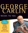 George Carlin Reads to You: New Expanded Edition - Brain Droppings, Napalm & Silly Putty, and More Napalm & Silly Putty Cover Image