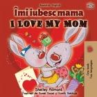 I Love My Mom (Romanian English Bilingual Book) (Romanian English Bilingual Collection) Cover Image