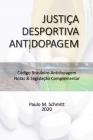 Justiça Desportiva Antidopagem: Código Brasileiro Antidopagem CBA - Notas & Legislação Complementar Cover Image