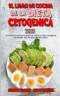 El Libro De Cocina De La Dieta Cetogénica 2021: Guía Para Principiantes Sobre Cómo Utilizar La Dieta Cetogénica Para Perder Peso De Forma Rápida Y Efi Cover Image