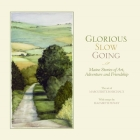 Glorious Slow Going: Maine Stories of Art, Adventure and Friendship Cover Image