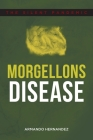 Morgellons Disease: The Silent Pandemic Cover Image