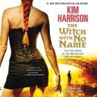 The Witch with No Name Lib/E (Hollows (Blackstone Audio)) Cover Image
