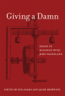 Giving a Damn: Essays in Dialogue with John Haugeland Cover Image