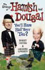 Doings of Hamish and Dougal: You'll Have Had Your Tea? Cover Image