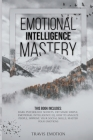 Emotional Intelligence Mastery: Dark Psychology Secrets, CBT Made Simple, Emotional Intelligence EQ, How to Analyze People, Improve Your Social Skills Cover Image