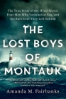 The Lost Boys of Montauk: The True Story of the Wind Blown, Four Men Who Vanished at Sea, and the Survivors They Left Behind Cover Image