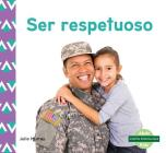 Ser Respetuoso (Respect) (Spanish Version) (Nuestra Personalidad (Character Education)) Cover Image