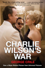 Charlie Wilson's War: The Extraordinary Story of How the Wildest Man in Congress and a Rogue CIA Agent Changed the History Cover Image