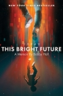 This Bright Future: A Memoir Cover Image