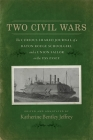 Two Civil Wars: The Curious Shared Journal of a Baton Rouge Schoolgirl and a Union Sailor on the USS Essex Cover Image