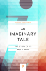An Imaginary Tale: The Story of √-1 (Princeton Science Library #42) Cover Image
