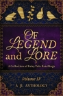 Of Legend and Lore: A Collection of Fairy Tale Retellings Cover Image