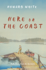 Here on the Coast: Reflections from the Rainbelt Cover Image