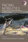 Pacing Mobilities: Timing, Intensity, Tempo and Duration of Human Movements (Worlds in Motion #8) Cover Image