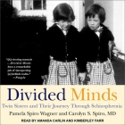 Divided Minds Lib/E: Twin Sisters and Their Journey Through Schizophrenia Cover Image
