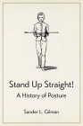 Stand Up Straight!: A History of Posture Cover Image