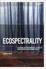 Ecospectrality: Haunting and Environmental Justice in Contemporary Anglophone Novels (Environmental Cultures) Cover Image