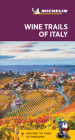 Michelin Green Guide Wine Trails of Italy: Travel Guide Cover Image