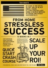 Stressless Success from Home [10 in 1]: Stop Depending from Your Boss and Start Earning Online While Staying Close to Your Family Cover Image