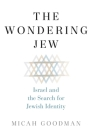 The Wondering Jew: Israel and the Search for Jewish Identity Cover Image