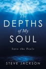 The Depths of My Soul: Into the Feels Cover Image