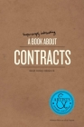 A Surprisingly Interesting Book about Contracts: For Artists & Other Creatives Cover Image
