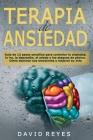 Terapia de Ansiedad: Guía de 12 pasos sencillos para controlar la ansiedad, la ira, la depresión, el miedo y los ataques de pánico. Cómo do Cover Image