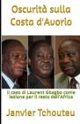 Oscurità sulla Costa d'Avorio: Il caso di Laurent Gbagbo come lezione per il resto dell'Africa Cover Image