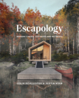 Escapology: Modern Cabins, Cottages and Retreats Cover Image