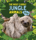 The Most Cuddly Jungle Animals Ever Cover Image