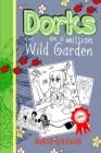Dorks On a Mission: The Wild Gardens Cover Image