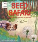 Plant Life: Seed Safari: The Story of How Plants Scatter their Seeds Cover Image