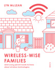 Wireless-Wise Families: What Every Parent Needs to Know about Wireless Technologies Cover Image