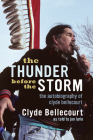 The Thunder Before the Storm: The Autobiography of Clyde Bellecourt Cover Image