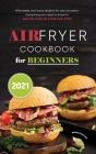 Air Fryer Cookbook for Beginners 2021 Cover Image