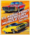 The Complete Book of Classic Ford and Mercury Muscle Cars: 1961-1973 (Complete Book Series) Cover Image