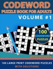 Codeword Puzzle Book for Adults: 100 Large Print Codeword Puzzles with Solutions Volume #1 Cover Image