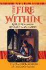 The Fire Within: Reflections on the Literary Imagination Cover Image
