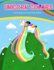 Unicorn Colors: Activity and Coloring Book Cover Image