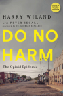 Do No Harm: The Opioid Epidemic Cover Image