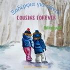 Cousins Forever - Ξαδέρφια για πάντα: Α bilingual children's book Cover Image