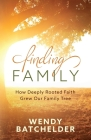 Finding Family: How Deeply Rooted Faith Grew Our Family Tree Cover Image