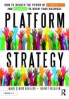 Platform Strategy: How to Unlock the Power of Communities and Networks to Grow Your Business Cover Image
