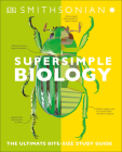 SuperSimple Biology: The Ultimate Bitesize Study Guide Cover Image