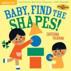 Indestructibles: Baby, Find the Shapes!: Chew Proof · Rip Proof · Nontoxic · 100% Washable (Book for Babies, Newborn Books, Safe to Chew) Cover Image